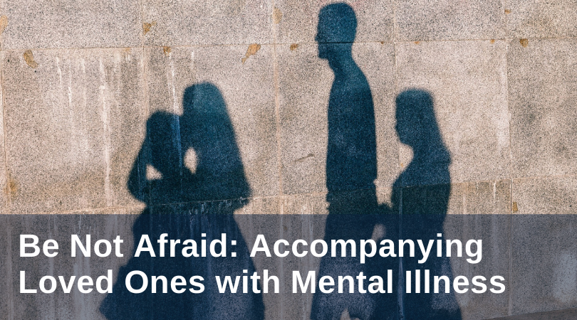 Accompanying loved ones with mental illness