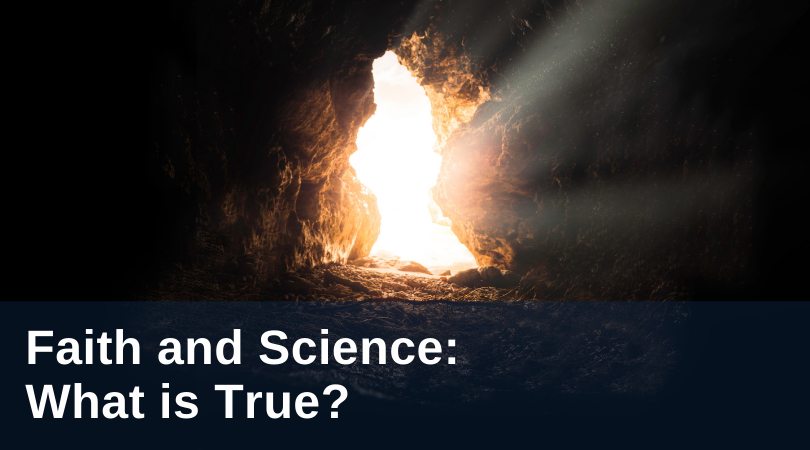 faith and science: what is true?