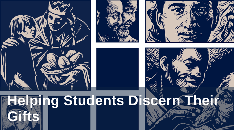 Helping Students Discern Their Gifts