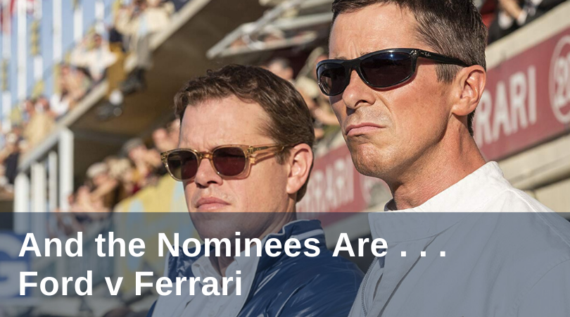 Best Picture nominated film Ford v Ferarri.