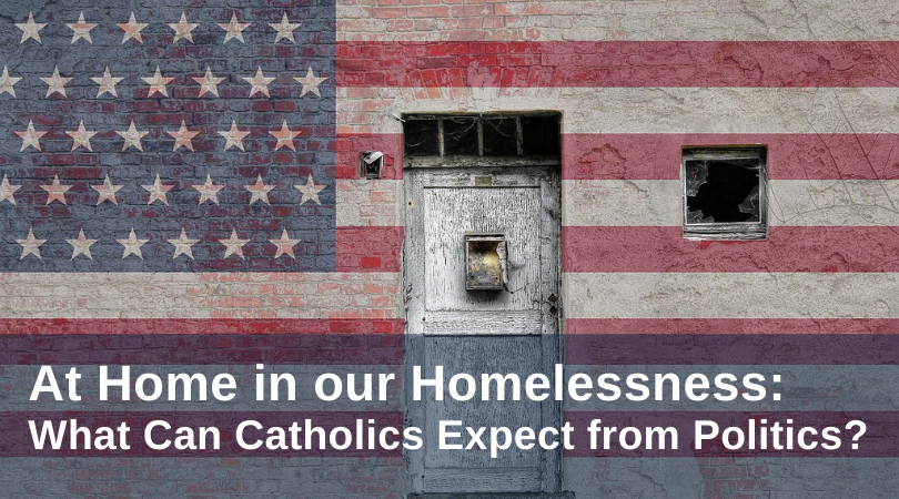 What Can Catholics Expect from Politics?