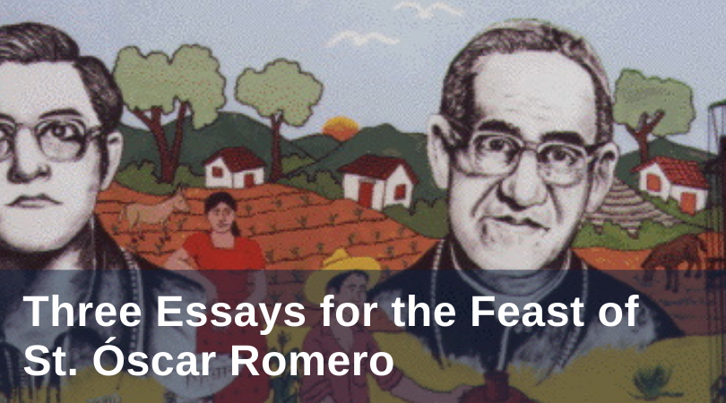 three essays for the feast of st oscar romero