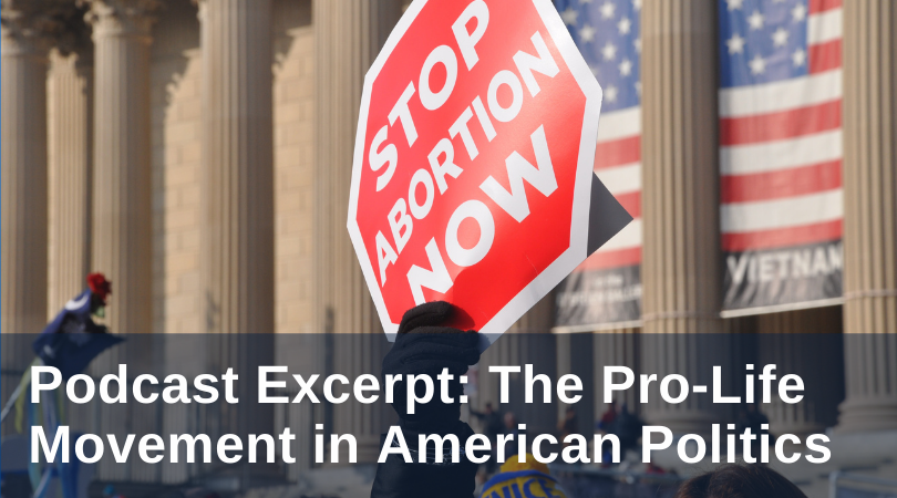 The Pro-Life Movement in American Politics