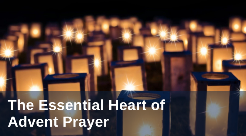 The Essential Heart of Advent Prayer