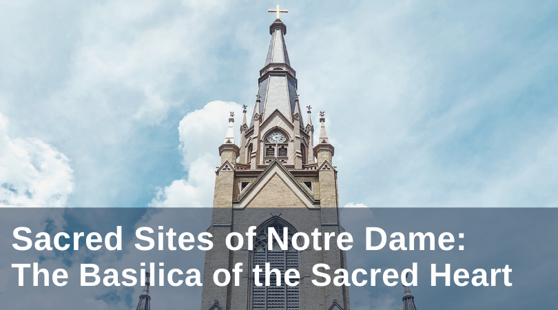 Sacred Sites of Notre Dame: Basilica of the Sacred Heart