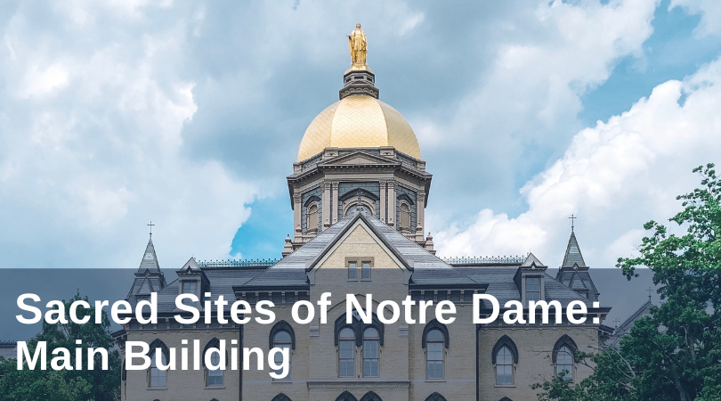 sacred sites of notre dame: main building