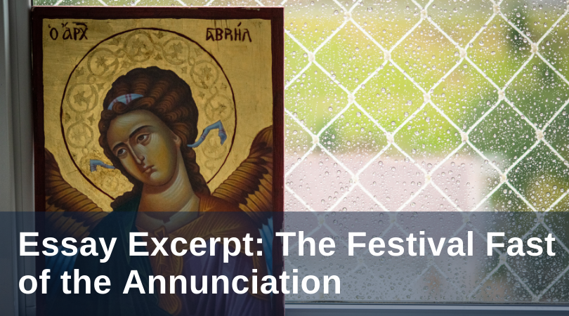 essay excerpt: the festival fast of the annunciation