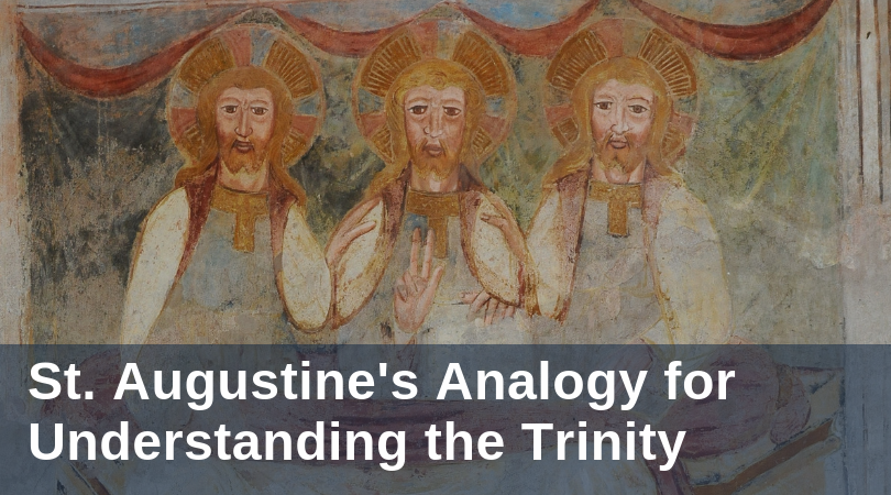 St. Augustines Analogy for Understanding the Trinity