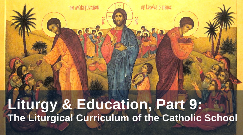 The Liturgical Curriculum of the Catholic School