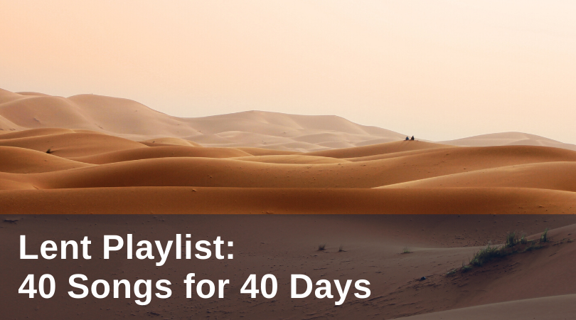 Lenten Playlist: 40 Songs for 40 Days