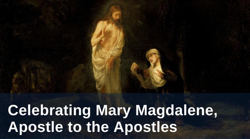Feast of Mary Magdalene