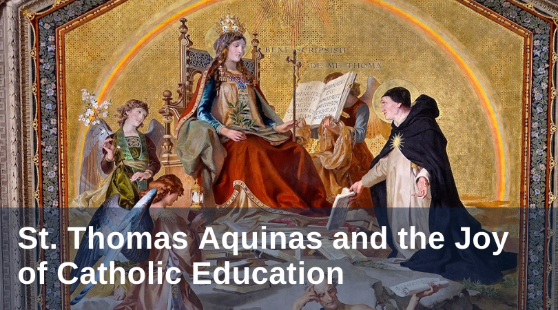St. Thomas Aquinas and the Joy of Catholic Education