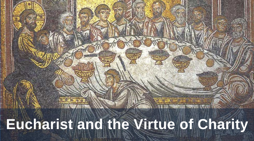Eucharist and the Virtue of Charity
