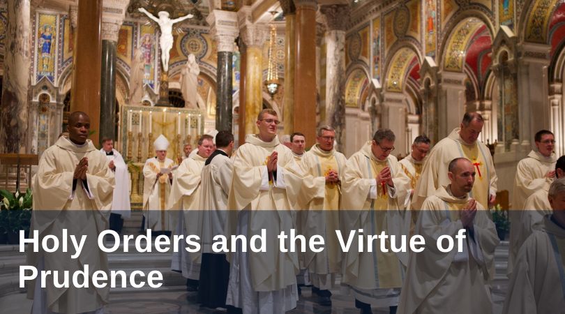 Holy Orders and the Virtue of Prudence